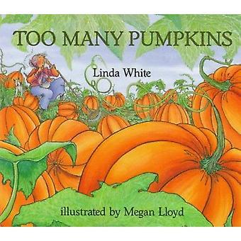 Too Many Pumpkins by Linda White - Megan Lloyd - 9780823413201 Book
