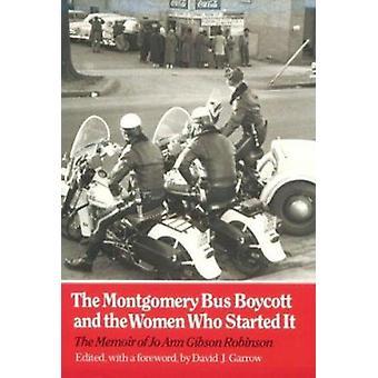 Montgomery Bus Boycott - Women Who Started It by Jo Ann Gibson Robinso