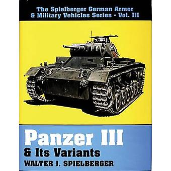 Panzer III and Its Variants by Walter J. Spielberger - 9780887404481
