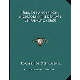 Uber Die Angebliche Mongolen-Niederlage Bei Olmutz (1860) by Eduard J