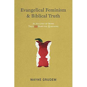Evangelical Feminism and Biblical Truth - An Analysis of More Than 100