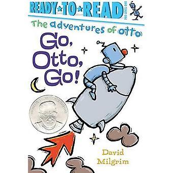 Go - Otto - Go! by David Milgrim - David Milgrim - 9781481467230 Book