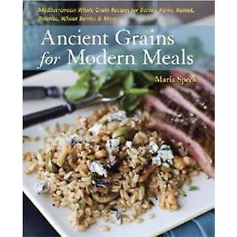 Ancient Grains for Modern Meals - Mediterranean Whole Grain Recipes fo