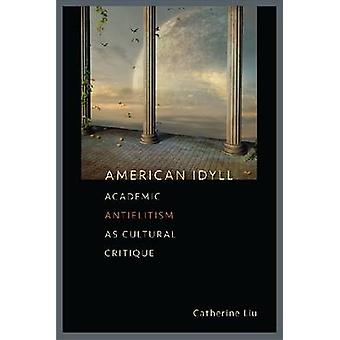 American Idyll - Academic Antielitism as Cultural Critique by Universi