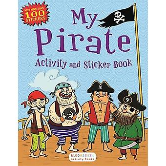 My Pirate Activity and Sticker Book - Bloomsbury Activity Books by Ano