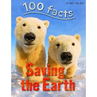 100 Facts Saving the Earth by Anna Claybourne - 9781786170538 Book