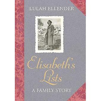 Elisabeth's Lists - A Family Story by Lulah Ellender - 9781783783830 B