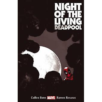 Night of the Living Deadpool by Cullen Bunn - 9780785190172 Book