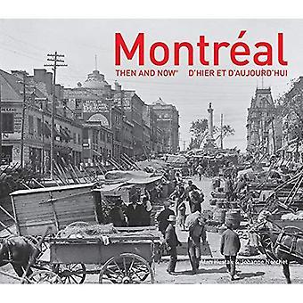 Montreal: Dahin und Now(r): (englische und französische Ausgabe) (damals und jetzt #174;)