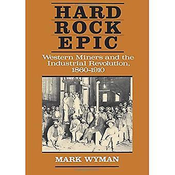 Hard Rock Epic: vestlige minearbejdere og den industrielle revolution, 1860-1910