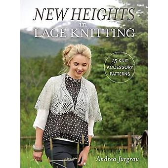 New Heights in Lace Knitting by Andrea Jurgrau