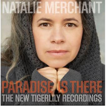 Paradise Is There: The New Tigerlily Recordings [VINYL] by Natalie Merchant