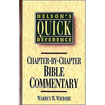 Nelson's Quick Reference Chapter-By-Chapter Bible Commentary: Nelson's Quick Reference Series (Paperback) by Wiersbe Warren W.