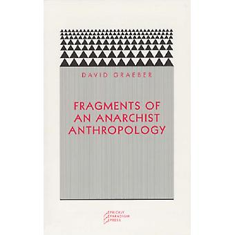 Fragments of an Anarchist Anthropology (Paradigm) (Paperback) by Graeber David