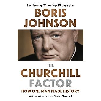 The Churchill Factor: How One Man Made History (Paperback) by Johnson Boris