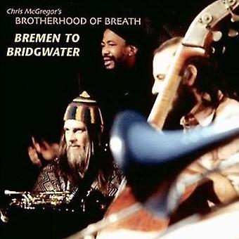 McGregor, Chris Brotherhood of Breath - Bremen to Bridgwater [CD] USA import