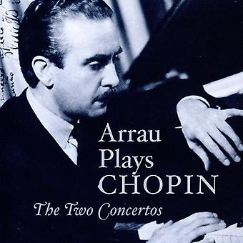 F. Chopin - Arrau spiller Chopin: The to koncerter [CD] USA import