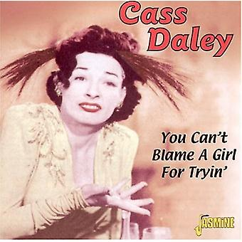 Cass Daley - You Can't Blame a Girl for Tryin' [CD] USA import