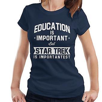 Bildung ist wichtig, aber Star Trek ist wichtigst Damen T-Shirt
