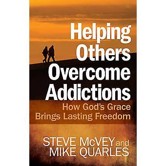 Helfen Sie anderen zu überwinden sucht - wie Gnades Gottes bringt dauerhafte Fr