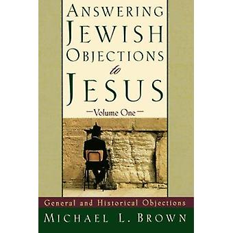 Answering Jewish Objections to Jesus - v. 1 by Michael L. Brown - 9780
