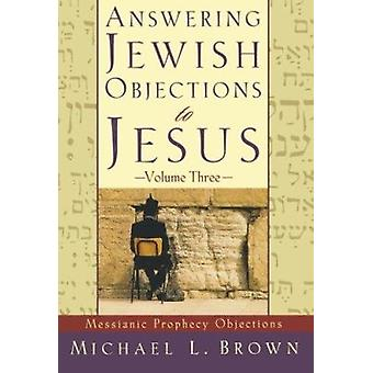 Answering Jewish Objections to Jesus by Michael J. Brown - 9780801064