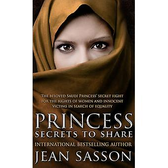 Princess - Secrets to Share by Jean Sasson - 9780857503084 Book