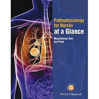 Pathophysiology for Nurses at a Glance by Muralitharan Nair - Ian Pea