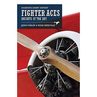 Fighter Aces - Masters of the Skies by John Sadler - Rosie Serdiville