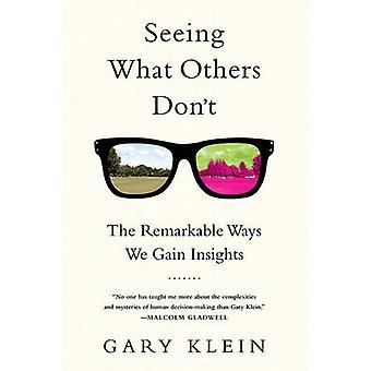 Sehen was andere nicht - die bemerkenswerte Art und Weise wir Einblicke (an erster Stelle gewinnen