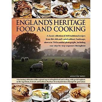 Englands Heritage Essen und kochen - eine klassische Sammlung von 160 Trad
