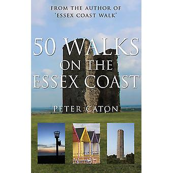 50 promenader på Essex kust av Peter Caton - 9781785892578 bok