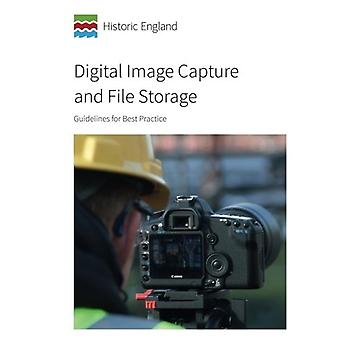 Digital Image Capture and File Storage - Guidelines for Best Practice