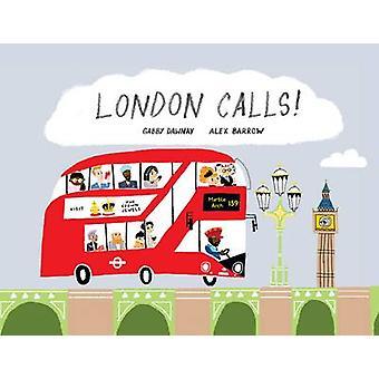 London Calls by Gabby Dawnay - Alex Barrow - 9781849762304 Book