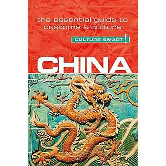 China - Culture Smart! The Essential Guide to Customs & Culture by Ka