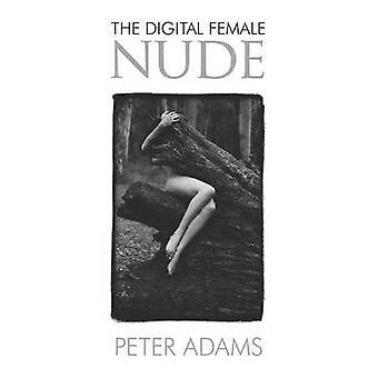 The Digital Female Nude by Peter Adams - 9781861085566 Book