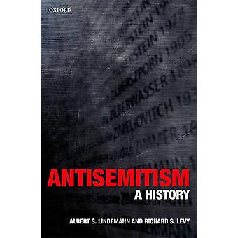 Antisemitism A History by Lindemann & Albert S.