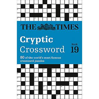 The Times Cryptic Crossword Book 19 - 80 of the World's Most Famous Cr