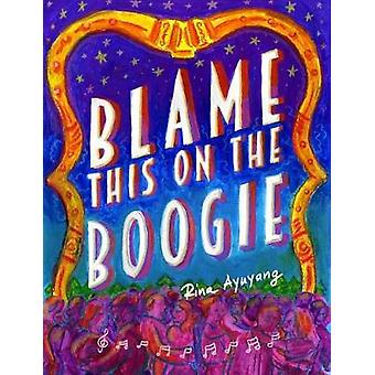 Blame This On The Boogie by Blame This On The Boogie - 9781770463189