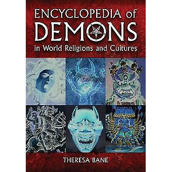 Encyclopedia of Demons in World Religions and Cultures by Theresa Ban