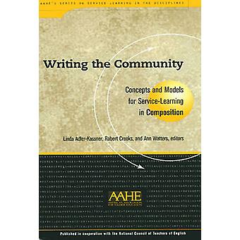 Writing the Community - Concepts and Models for Service-learning in Co
