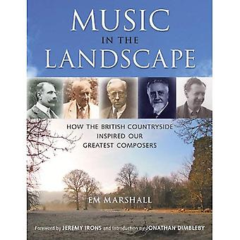 Music in the Landscape: How the British Countryside Inspired Our Greatest Composers