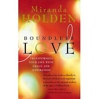 Boundless Love: Transforming Your Life with Grace and Inspiration