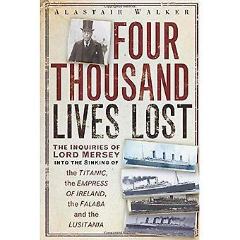 4 mil vidas perdidas: Las investigaciones de Lord Mersey en los hundimientos del Titanic, el Empress de Irlanda, el Falaba y el Lusitania