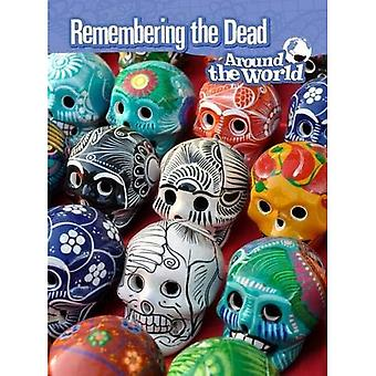 Remembering the Dead Around the World (Raintree Perspectives: Cultures and Customs)