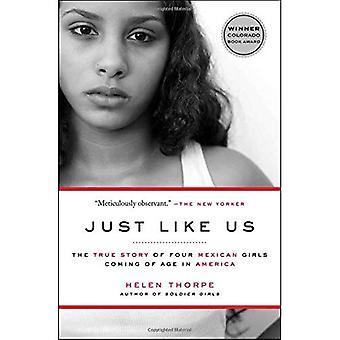 Precis som oss: Den sanna historien om fyra Mexikanska flickor kommande ålder i Amerika
