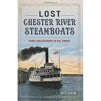 Lost Chester River Steamboats:: From Chestertown to Baltimore (Transportation)