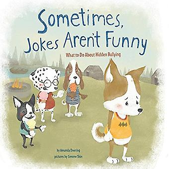 Sometimes Jokes Aren't Funny: What to Do About Hidden Bullying (Nonfiction Picture Books: No More Bullies)