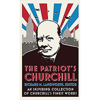 Churchill del patriota: una inspiradora colección de palabras mejor de Churchill
