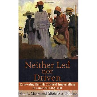 Neither Led Nor Driven: Confesting British Cultural Imperialism in Jamaica,1865-1920